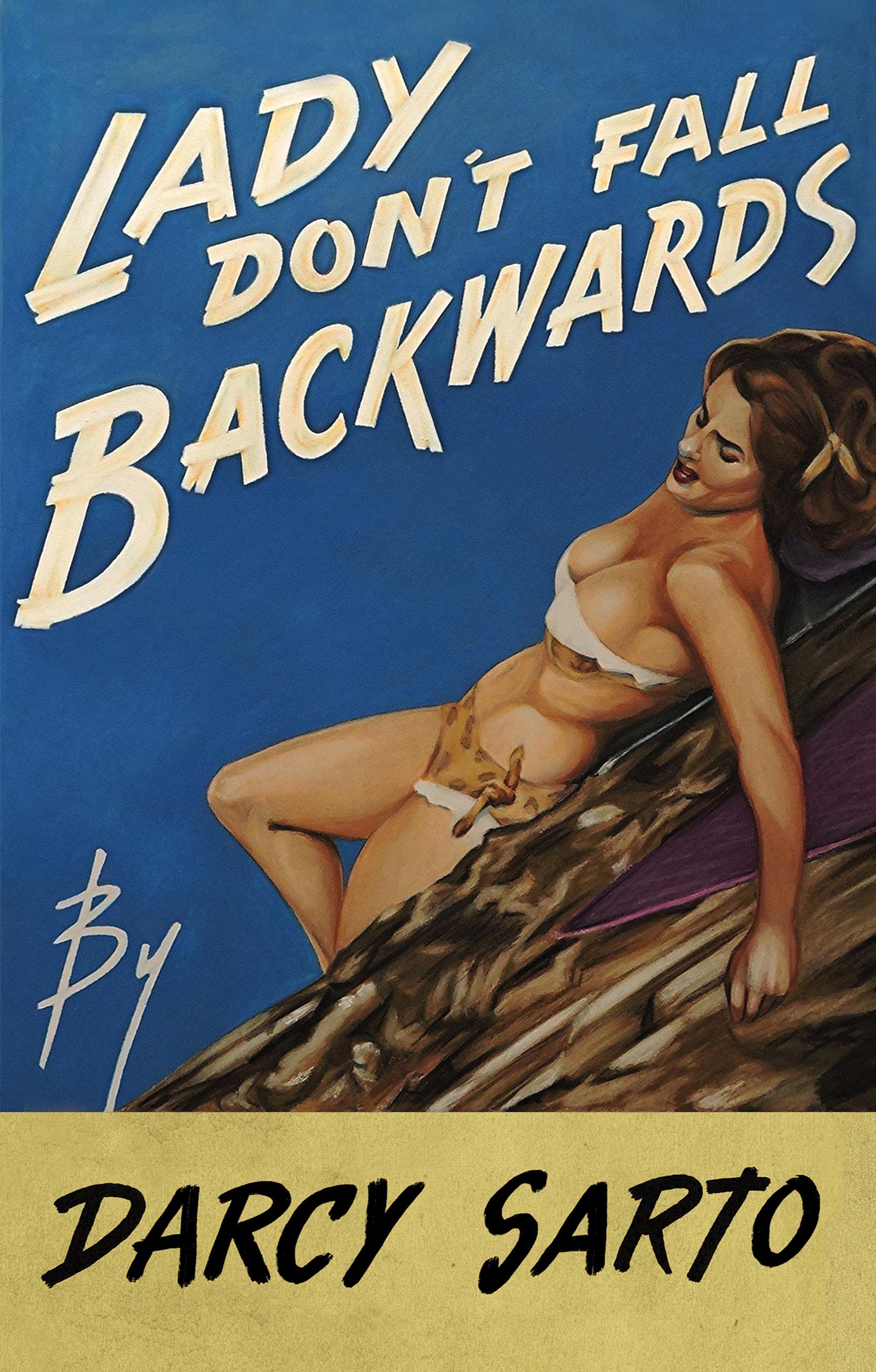 lady dont fall backwards darcy sarto